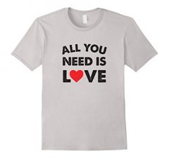 All You Need Is Love T-Shirt 92