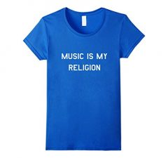 Music Is My Religion T-Shirt 201