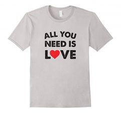 All You Need Is Love T-Shirt Sliver