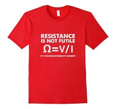 Resistance Is Not Futile Science T Shirt Funny Physics