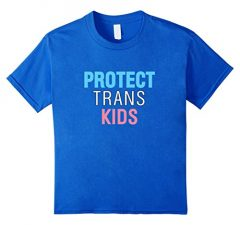 Protect Trans Kids Equality T Shirt #protecttranskids