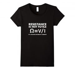 Resistance Is Not Futile Science T Shirt Funny Physics Black