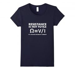 Resistance Is Not Futile Science T Shirt Funny Physics Navy