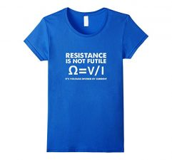 Resistance Is Not Futile Science T Shirt Funny Physics Royal Blue