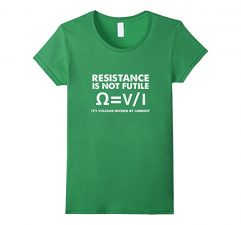 Resistance Is Not Futile Science T Shirt Funny Physics Grass