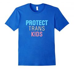 Protect Trans Kids Equality T Shirt #protecttranskids Royal Blue