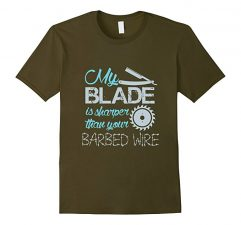 My Blade Is Sharper Than Your Barbed Wire T-Shirt-Olive