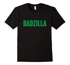 Mens Dadzilla Funny Father's Day Shirt