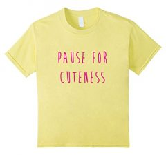 Unisex-Child Pause For Cuteness Girls Toddler T Shirt 982