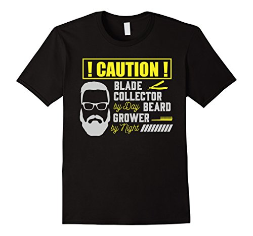 Mens Caution! Blade Collector By Day Beard Grower By Night T-Shirt