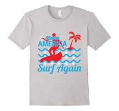 Make America Surf Again T-Shirt