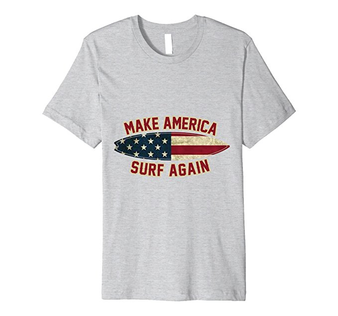 Make America Surf Again T-Shirt 1194
