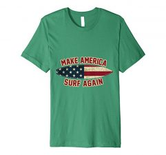 Make America Surf Again T-Shirt-Kelly Green