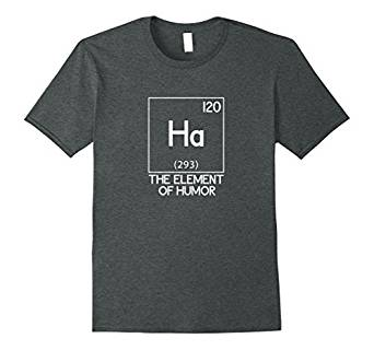 Ha The Element Of Humor Science T-Shirt 960