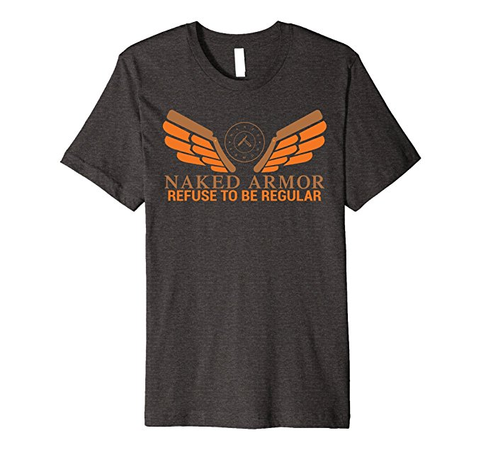 Naked Armor Refuse To Be Regular T-Shirt 870