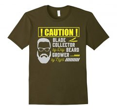 Mens Caution! Blade Collector By Day Beard Grower By Night T-Shirt-Olive