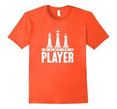 Funny Chess T Shirt with Player Slogan-Orange