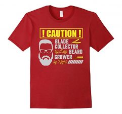 Mens Caution! Blade Collector By Day Beard Grower By Night T-Shirt-Cranberry