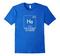 Ha The Element Of Humor Science T-Shirt-Royal Blue
