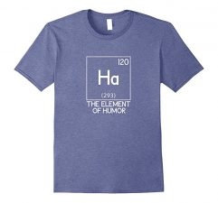 Ha The Element Of Humor Science T-Shirt-Heather Blue