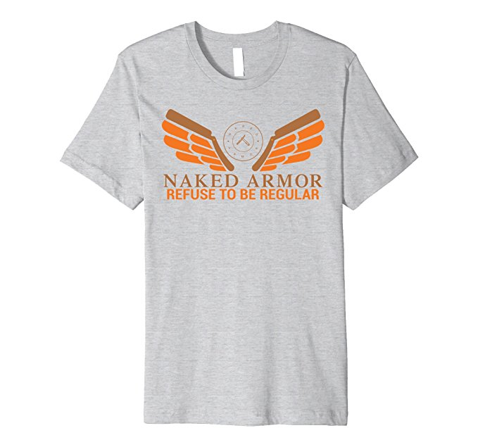 Naked Armor Refuse To Be Regular T-Shirt 871