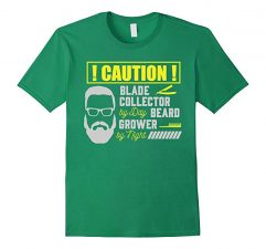 Mens Caution! Blade Collector By Day Beard Grower By Night T-Shirt-Kelly Green