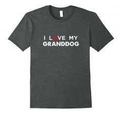 I Love My Granddog Dog Lovers T Shirt-Dark Heather