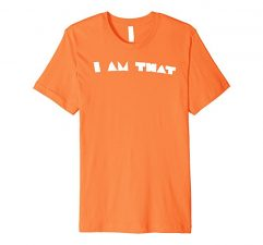 I Am That T Shirt-Orange