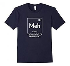 Meh The Element Of Indifference Funny Science T-Shirt-Navy