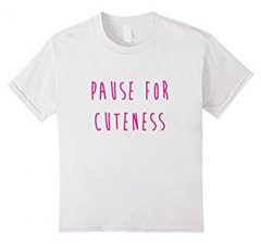 Unisex-Child Pause For Cuteness Girls Toddler T Shirt-White